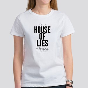 It's a House of Lies Thing Women's T-Shirt