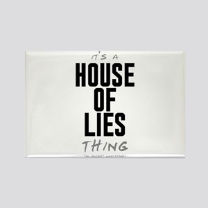 It's a House of Lies Thing Rectangle Magnet