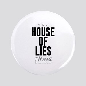 """It's a House of Lies Thing 3.5"""" Button"""
