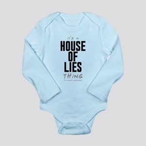 It's a House of Lies Thing Long Sleeve Infant Body