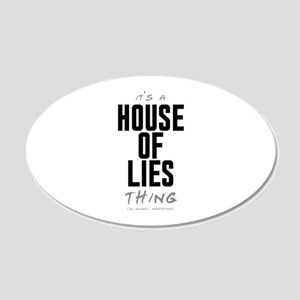It's a House of Lies Thing 22x14 Oval Wall Peel