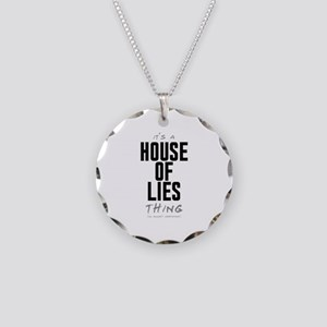 It's a House of Lies Thing Necklace Circle Charm