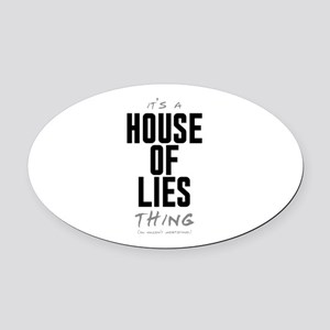 It's a House of Lies Thing Oval Car Magnet