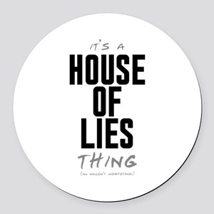 It's a House of Lies Thing Round Car Magnet