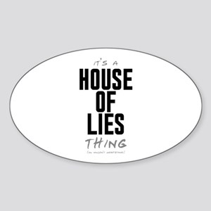 It's a House of Lies Thing Oval Sticker