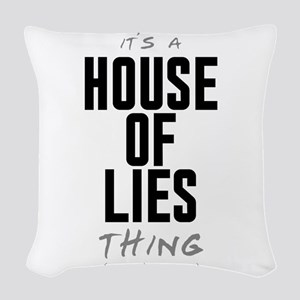 It's a House of Lies Thing Woven Throw Pillow