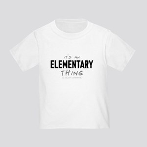 It's an Elementary Thing Infant/Toddler T-Shirt