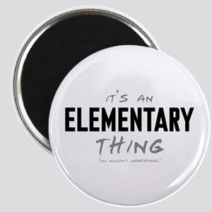 It's an Elementary Thing Magnet