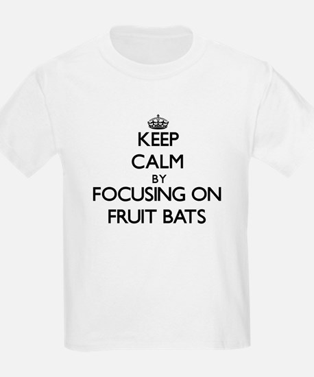 Keep Calm by focusing on Fruit Bats T-Shirt
