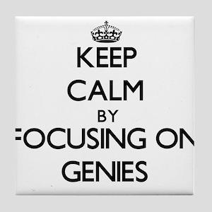 Keep Calm by focusing on Genies Tile Coaster