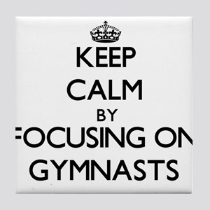 Keep Calm by focusing on Gymnasts Tile Coaster