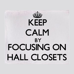 Keep Calm by focusing on Hall Closet Throw Blanket