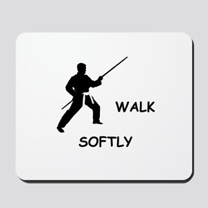 Karate Quips Walk Softly Mousepad