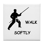Karate Quips Walk Softly Tile Coaster