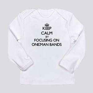 Keep Calm by focusing on One-M Long Sleeve T-Shirt