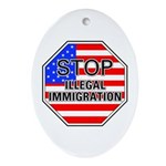 Stop Illegal Immigrants Oval Ornament