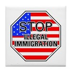 Stop Illegal Immigrants Tile Coaster