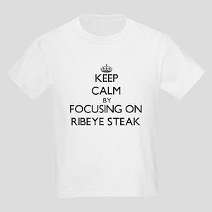 Keep Calm by focusing on Ribeye Steak T-Shirt