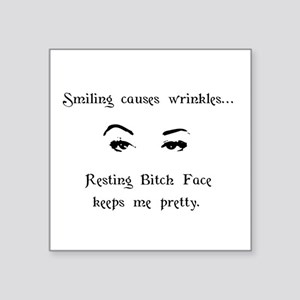 "Resting Bitch Face Square Sticker 3"" x 3"""