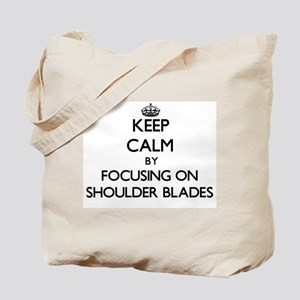 Keep Calm by focusing on Shoulder Blades Tote Bag