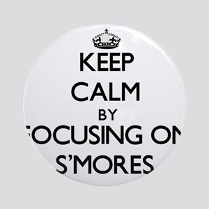 Keep Calm by focusing on S'Mores Ornament (Round)