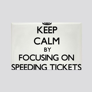 Keep Calm by focusing on Speeding Tickets Magnets