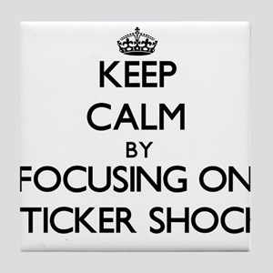 Keep Calm by focusing on Sticker Shoc Tile Coaster