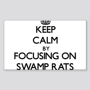 Keep Calm by focusing on Swamp Rats Sticker