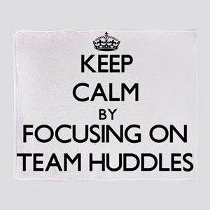 Keep Calm by focusing on Team Huddle Throw Blanket
