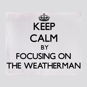 Keep Calm by focusing on The Weather Throw Blanket