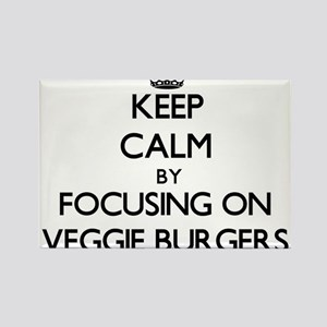Keep Calm by focusing on Veggie Burgers Magnets