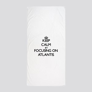 Keep Calm by focusing on Atlantis Beach Towel