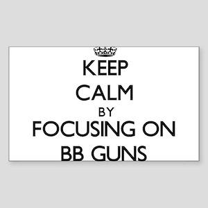 Keep Calm by focusing on Bb Guns Sticker