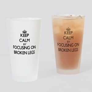 Keep Calm by focusing on Broken Leg Drinking Glass