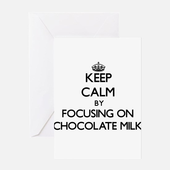 Keep Calm by focusing on Chocolate Greeting Cards
