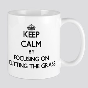 Keep Calm by focusing on Cutting The Grass Mugs