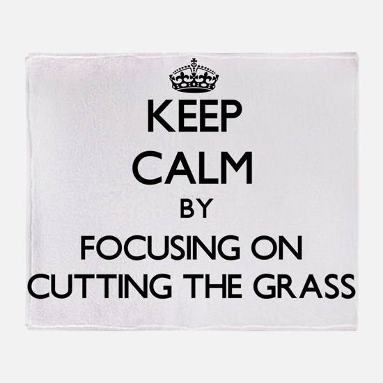 Keep Calm by focusing on Cutting The Throw Blanket