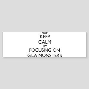 Keep Calm by focusing on Gila Monst Bumper Sticker