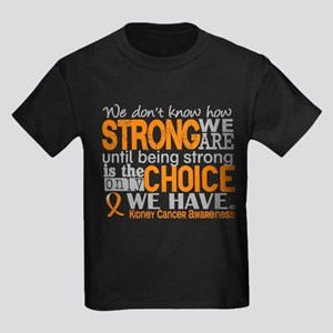 Kidney Cancer HowStrongWeAre (Or Kids Dark T-Shirt