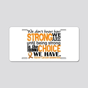 Kidney Cancer HowStrongWeAr Aluminum License Plate
