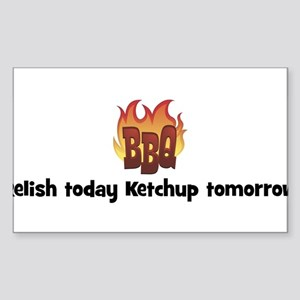 BBQ Fire: Relish today Ketchu Sticker (Rectangular