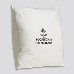 Keep Calm by focusing on Matzo Burlap Throw Pillow