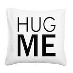 Hug me Square Canvas Pillow
