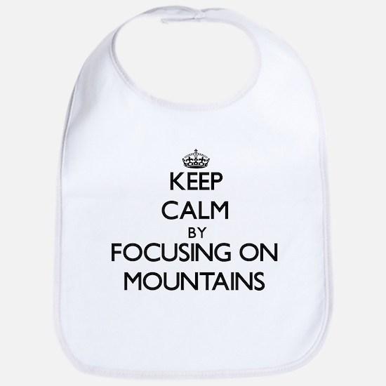 Keep Calm by focusing on Mountains Bib