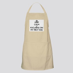 Keep Calm by focusing on My First Kiss Apron