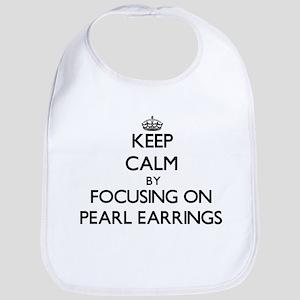 Keep Calm by focusing on Pearl Earrings Bib
