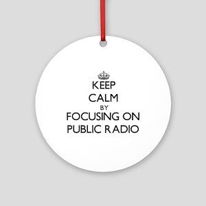 Keep Calm by focusing on Public R Ornament (Round)
