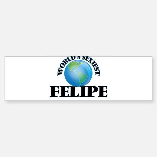 World's Sexiest Felipe Bumper Bumper Bumper Sticker