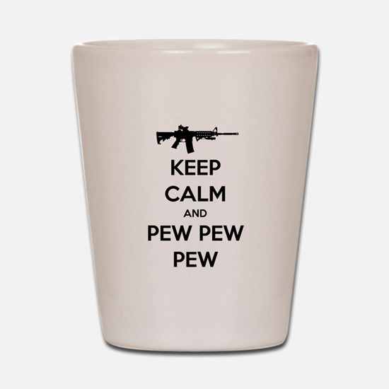 Keep Calm and Pew Pew Pew AR15 Shot Glass