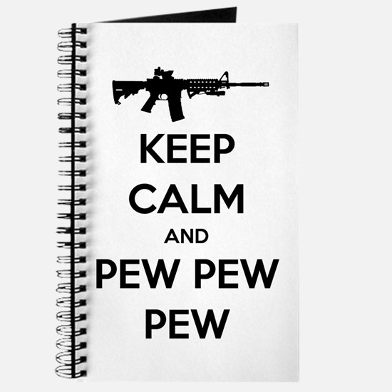 Keep Calm and Pew Pew Pew AR15 Journal